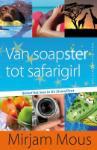 Van soapster tot safarigirl (Mirjam Mous)