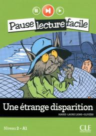 Une étrange disparition - Niveau 2-A1 - Pause lecture facile - Livre + CD