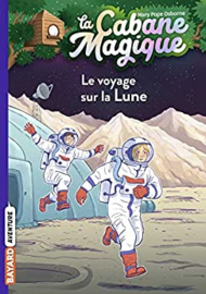 La Cabane Magique Tome 7 -  Le voyage sur la lune
