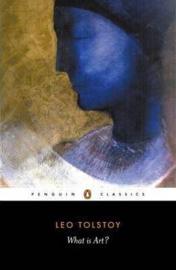 What Is Art? (Leo Tolstoy)