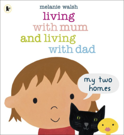 Living With Mum And Living With Dad: My Two Homes (Melanie Walsh)