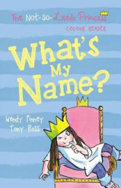 What's My Name? (The Not So Little Princess) (Tony Ross and Wendy Finney) Paperback / softback