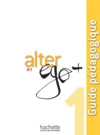 Alter ego + 1 A1 - Guide pédagogique