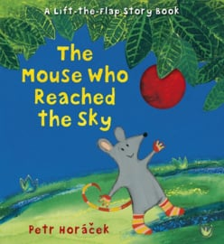 The Mouse Who Reached The Sky (Petr Horacek)