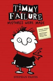 Timmy Failure: Mistakes Were Made (Stephan Pastis)