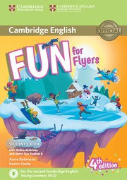 Fun for Starters, Movers and Flyers Fourth edition Flyers Student's Book with Home Fun booklet and online activities