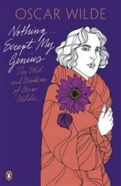 Nothing . . . Except My Genius: The Wit And Wisdom Of Oscar Wilde (Oscar Wilde)