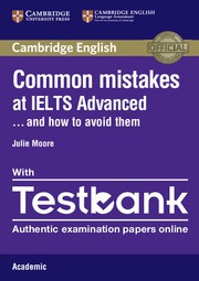Common Mistakes at IELTS ... and how to avoid them Advanced Paperback with Testbank Academic