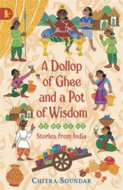 A Dollop Of Ghee And A Pot Of Wisdom (Chitra Soundar, Uma Krishnaswamy)