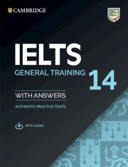 Cambridge IELTS 14 General Training Student's Book with answers with Audio