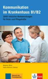Kommunikation im Krankenhaus B1/B2 1000 nützliche Redewendungen für Ärzte und Pflegekräfte