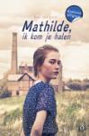 Mathilde, ik kom je halen (Inez van Loon)