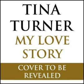 Tina Turner: My Love Story (official Autobiography) (cd Audiobook)