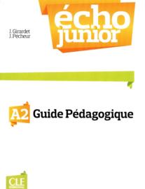 Écho Junior - Niveau A2 - Guide pédagogique