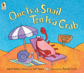 One Is A Snail, Ten Is A Crab (April Pulley Sayre and Jeff Sayre, Randy Cecil)