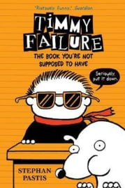 Timmy Failure: The Book You're Not Supposed To Have (Stephan Pastis)