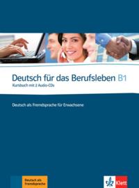 Deutsch für das Berufsleben B1 Kursbuch mit 2 Audio-CDs
