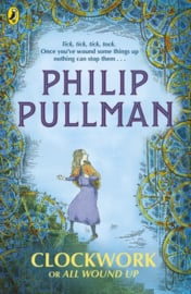 Clockwork Or All Wound Up Paperback (Philip Pullman)