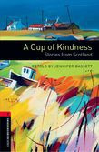 Oxford Bookworms Library Level 3: A Cup Of Kindness: Stories From Scotland