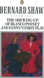 The Shewing-up Of Blanco Posnet And Fanny's First Play (George Bernard shaw  Dan Laurence)