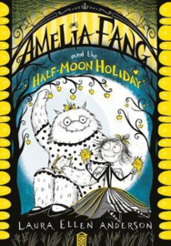 Amelia Fang and the Half-Moon Holiday
