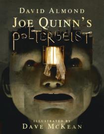 Joe Quinn's Poltergeist (David Almond, Dave McKean)