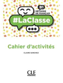 #LaClasse - Niveau B1 - Cahier dactivités