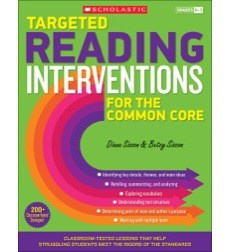 Targeted Reading Interventions for the Common Core: Grades K-3