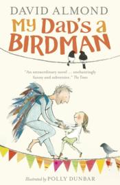 My Dad's A Birdman (David Almond, Polly Dunbar)