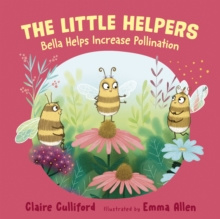 The Little Helpers: Bella Helps Increase Pollination