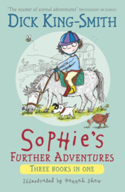 Sophie's Further Adventures (Dick King-Smith, Hannah Shaw)