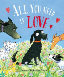 All You Need Is Love (Emma Chichester Clark)