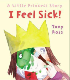 I Feel Sick! (Little Princess) (Tony Ross) Paperback / softback