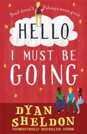 Hello, I Must Be Going (Dyan Sheldon)