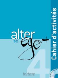 Alter ego + 4 B2 - Cahier d'activités