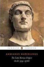 The Later Roman Empire (Ammianus Marcellinus)