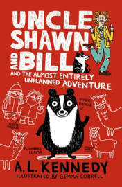 Uncle Shawn And Bill And The Almost Entirely Unplanned Adventure (A. L. Kennedy, Gemma Correll)