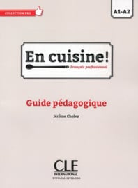 En cuisine! - Niveaux A1/A2 - Guide pédagogique