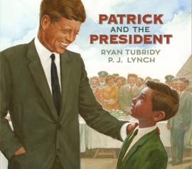 Patrick And The President (Ryan Tubridy, P. J. Lynch)