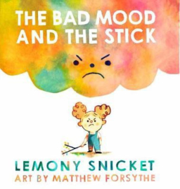 The Bad Mood and the Stick (Lemony Snicket) Paperback / softback
