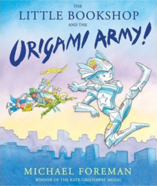 The Little Bookshop and the Origami Army (Michael Foreman) Hardback