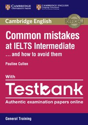 Common Mistakes at IELTS ... and how to avoid them Intermediate Paperback with Testbank General Training