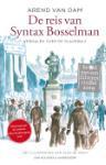 De reis van Syntax Bosselman (Arend van Dam)