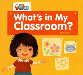 Our World 1 What's In My Classroom? Big Book