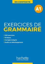 Exercices de grammaire en contexte - Corrigés, Niveau A1
