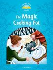 Classic Tales Second Edition Level 1 The Magic Cooking Pot