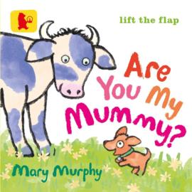 Are You My Mummy? (Mary Murphy)