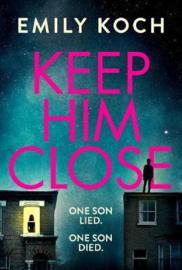 Keep Him Close (Emily Koch)