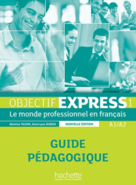 Objectif Express 1 A1/A2 - Guide pédagogique