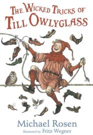 The Wicked Tricks Of Till Owlyglass (Michael Rosen, Fritz Wegner)